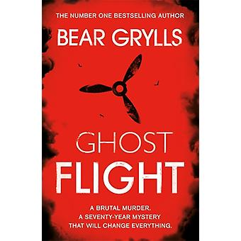 Bear Grylls Ghost Flight by Bear Grylls
