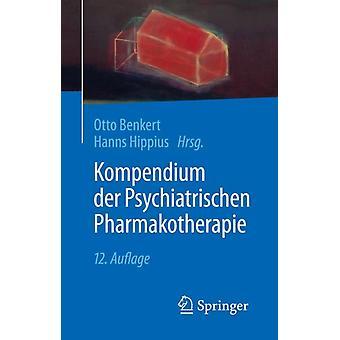 Kompendium Der Psychiatrischen Pharmakotherapie by Edited by Otto Benkert & Edited by Hanns Hippius