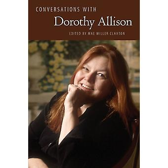 Conversations with Dorothy Allison by Edited by Mae Miller Claxton