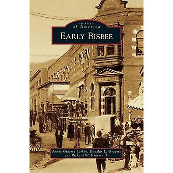 Early Bisbee by Larkin & Annie Graeme