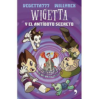 Wigetta y El Antidoto Secreto by Vegetta 777 - 9786070733338 Book
