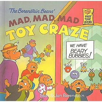 The Berenstain Bears' Mad - Mad - Mad Toy Craze by Stan Berenstain -