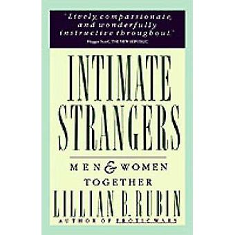 Intimate Strangers Men and Women Together by Rubin & Lillian B.