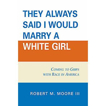 THEY ALWAYS SAID I WOULD MARRYPB PB von Moore & Robert M.