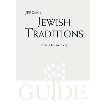 Jewish Traditions JPS Guide by Eisenberg & Ronald & Jd