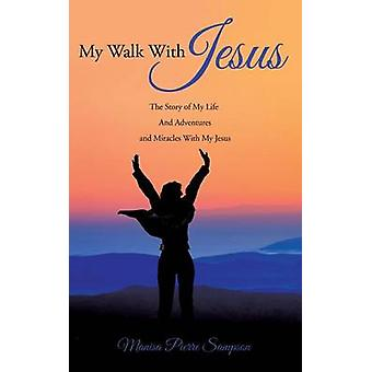 My Walk With Jesus by Sampson & Manisa Pierre