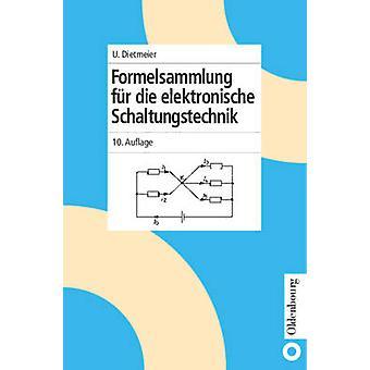 Formelsammlung Fur Die Elektronische Schaltungstechnik by Dietmeier & Ulrich