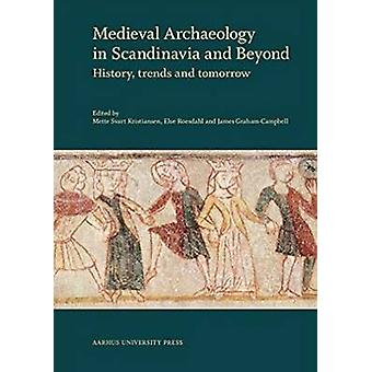 Medieval Archaeology in Scandinavia & Beyond - History - Trends & Tomo