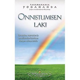 Onnistumisen laki  Terveyden vaurauden ja onnellisuuden luominen Hengen voiman avulla  The Law of Success Finnish by Yogananda & Paramahansa