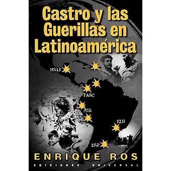 Castro y las Guerillas en Latinoamerica by Ros & Enrique
