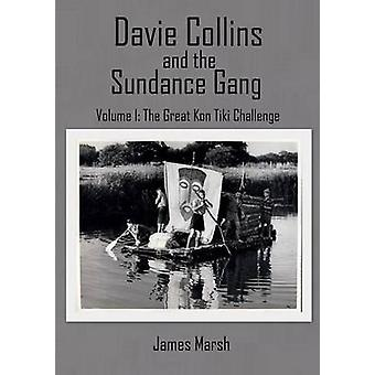 Davie Collins and the Sundance Gang Volume OneThe Great KonTiki Challenge by Marsh & James