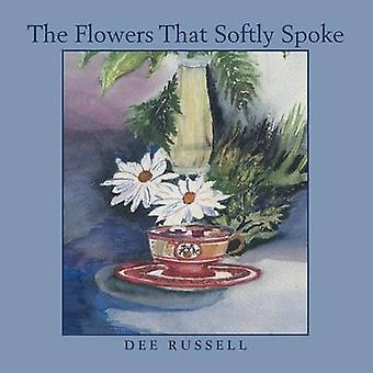 The Flowers That Softly Spoke by Russell & Dee