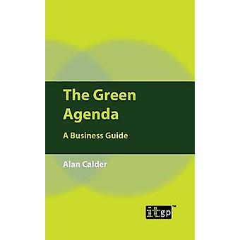 The Green Agenda A Business Guide by Calder & Alan