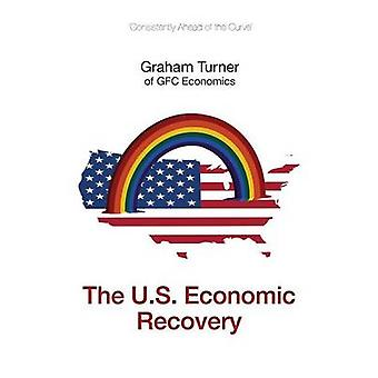 The U.S. Economic Recovery by Turner & Graham