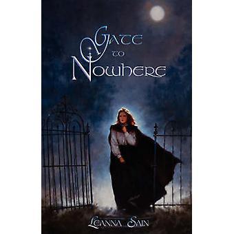 Gate to Nowhere by Sain & Leanna