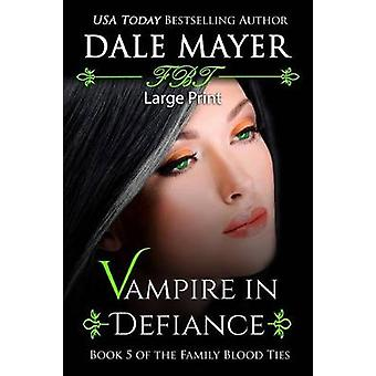 Vampire in Defiance Large Print by Mayer & Dale