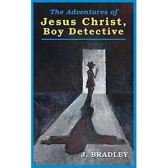 Jesus Christ Boy Detective by Bradley & J.