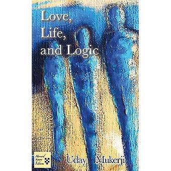 Love Life and Logic by Mukerji & Uday