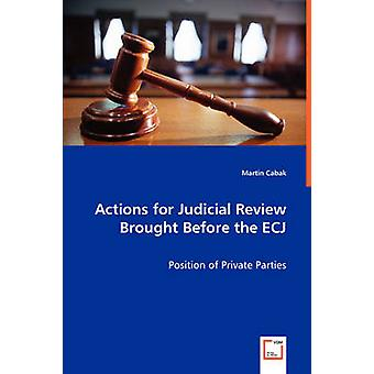 Actions for Judicial Review Brought Before the ECJ by Cabak & Martin