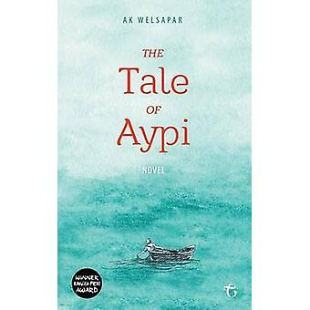 The Tale of Aypi by Welsapar & Ak