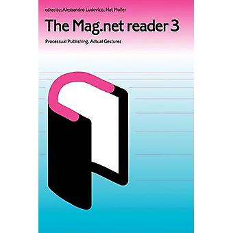 The Mag.net reader 3  Processual Publishing. Actual Gestures by Ludovicho & Alessandro