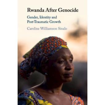 Ruanda después del genocidio de Caroline Williamson Sinalo