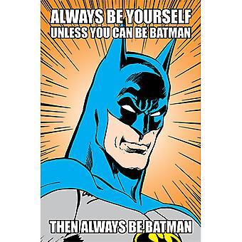 Batman aina olla oma itsesi Maxi Juliste
