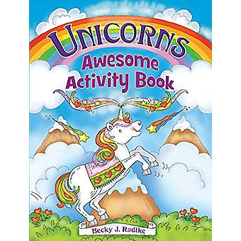 Unicorns Awesome Activity Book by Becky J. Radtke - 9780486828077 Book