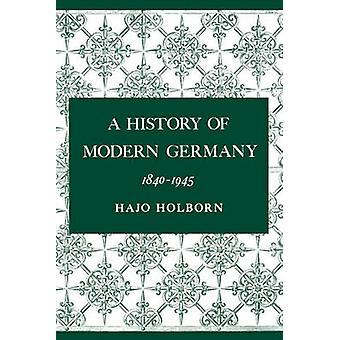 A History of Modern Germany - Volume 3 - 1840-1945 by Hajo Holborn - 9