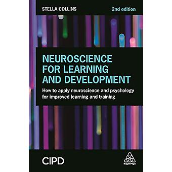 Neuroscience for Learning and Development - How to Apply Neuroscience