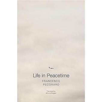 Life in Peacetime by Francesco Pecoraro - 9780857424822 Book