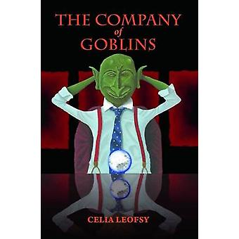 The Company of Goblins by Celia Leofsy - 9780992722012 Book