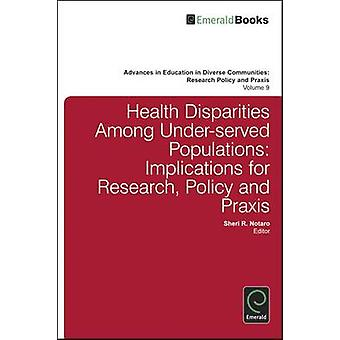 Health Disparities Among Under-served Populations - Implications for R