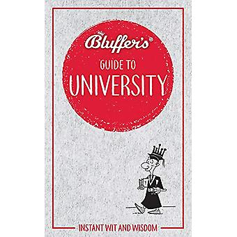 Bluffer's Guide to University - Instant Wit & Wisdom by Rob Ainsle