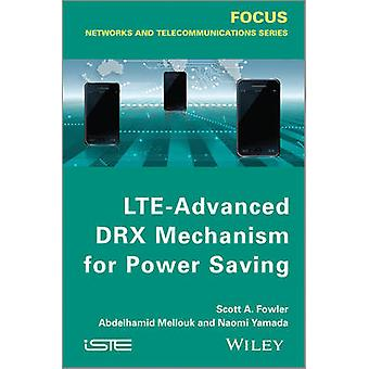 LTE-Advanced DRX Mechanism for Power Saving by Scott A. Fowler - Abde