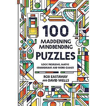100 Maddening Mindbending Puzzles - Logic problems - maths conundrums
