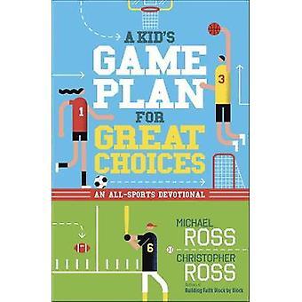 A Kid's Piano di gioco per grandi scelte - Un all-Sports Devotional di Mich