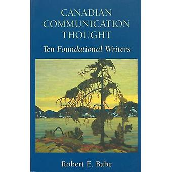 Canadian Communication Thought: Ten Foundational Writers