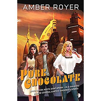 Pure Chocolate - The Chocoverse Book II by Amber Royer - 9780857667533