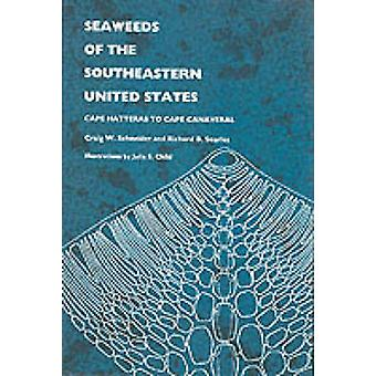 Seaweeds of the Southeastern United States - Cape Hatteras to Cape Can