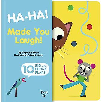 Ha-ha! Made You Laugh! by Stephanie Babin - 9782408007959 Book