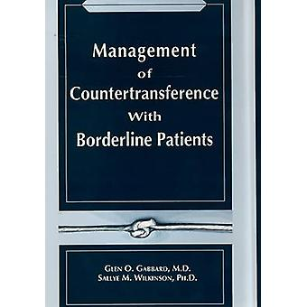 Management of Countertransference With Borderline Patients by Glen O.