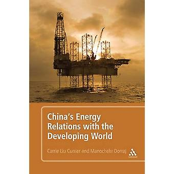 China's Energy Relations with the Developing World door Carrie Liu Curr