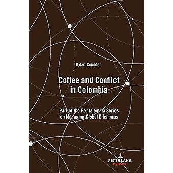 Coffee and Conflict in Colombia - Part of the Pentalemma Series on Man
