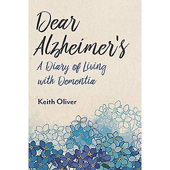 Dear Alzheimer's - A Diary of Living with Dementia by Keith Oliver - 9