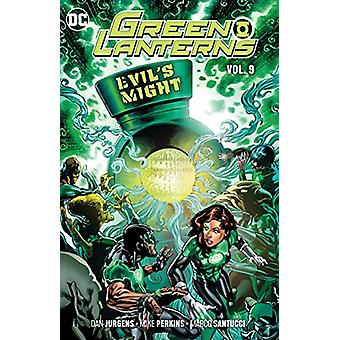 Green Lanterns Volume 9 - Evil's Might by Dan Jurgens - 9781401293826