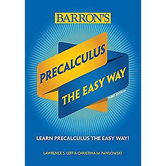 Precalculus - The Easy Way by Christina Pawlowski - 9781438012698 Book