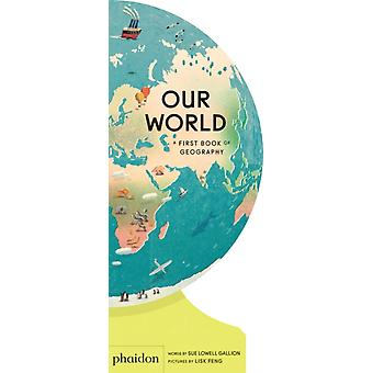 Our World by Lowell Gallion