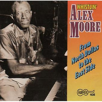 Alex Whistling Moore - From North Dallas to the East Side [CD] USA import