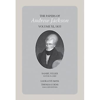 The Papers of Andrew Jackson Volume 11 1833 by Feller & Dan